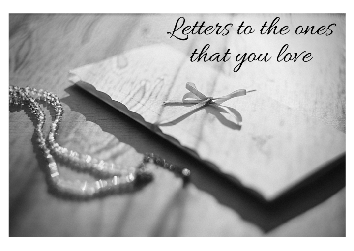 LETTERS TO THE ONES THAT YOULOVE