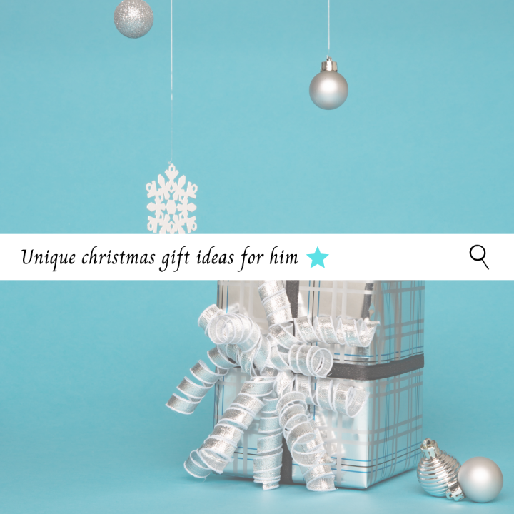 UNIQUE CHRISTMAS GIFT IDEAS FORHIM